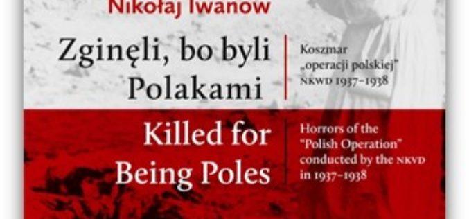 """ZGINĘŁI, BO BYLI POLAKAMI. Koszmar """"operacji polskiej"""" NKWD 1937-1938"""