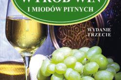 Domowy wyrób win i miodów pitnych. Wyd. 3