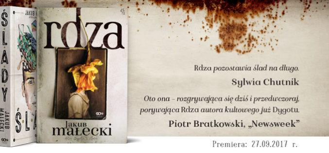 Rdza – nowa powieść Jakuba Małeckiego