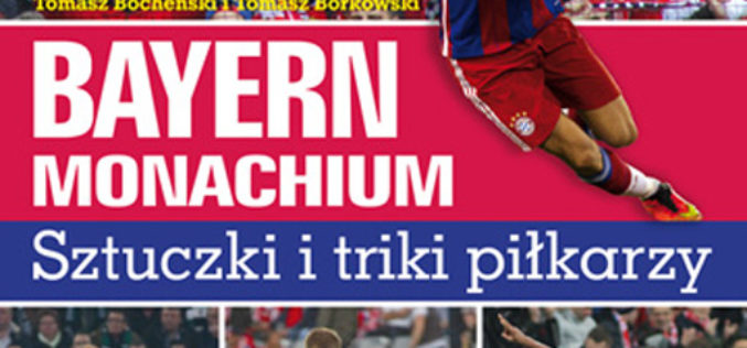 Bayern Monachium. Sztuczki, triki i bramki