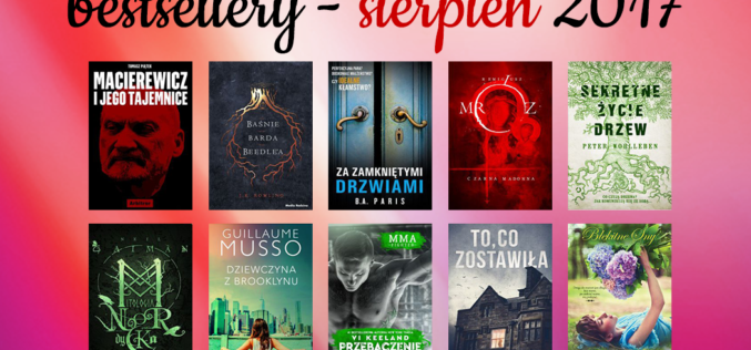 Bestsellery księgarni TaniaKsiazka.pl – sierpień 2017