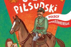 Polscy Superbohaterowie: Józef Piłsudski