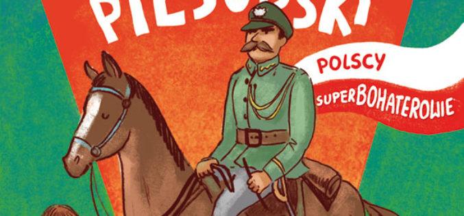 """""""Polscy Superbohaterowie"""".  Ilustrowana seria książek dla dzieci o Polakach"""