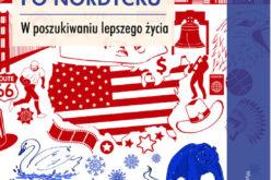 Wydawnictwo UJ poleca!   Ameryka po nordycku. W poszukiwaniu lepszego życia