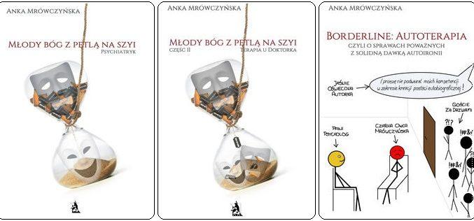 Młody bóg z pętlą na szyi, czyli cykl  autobiograficznych książek o borderline Anki Mrówczyńskiej