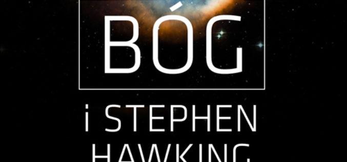 Czy to Bóg, czy prawa fizyki powołały Wszechświat do istnienia?