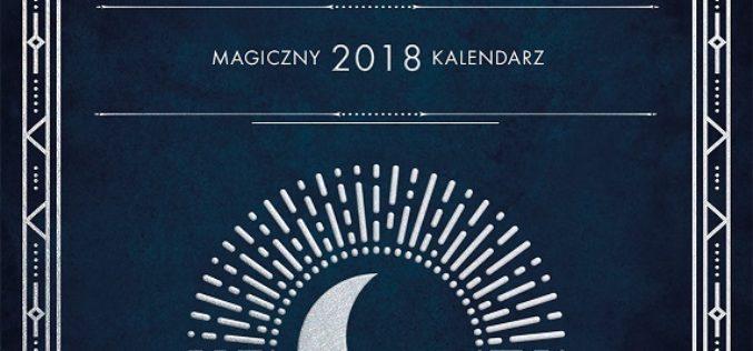 Najmodniejszy kalendarz na 2018 rok – CzaroMarownik od Wydawnictwa Kobiecego