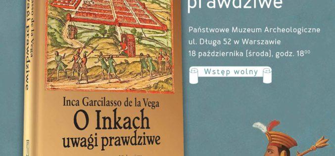 O INKACH UWAGI PRAWDZIWE Inki Garcilasso de la Vegi – zaproszenie na promocję książki