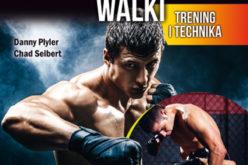 MMA. Mieszane sztuki walki NIEZBĘDNIK WSZYSTKICH ADEPTÓW MMA