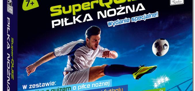 Kapitan Nauka przedstawia: SuperQuiz Piłka nożna w specjalnej odsłonie!