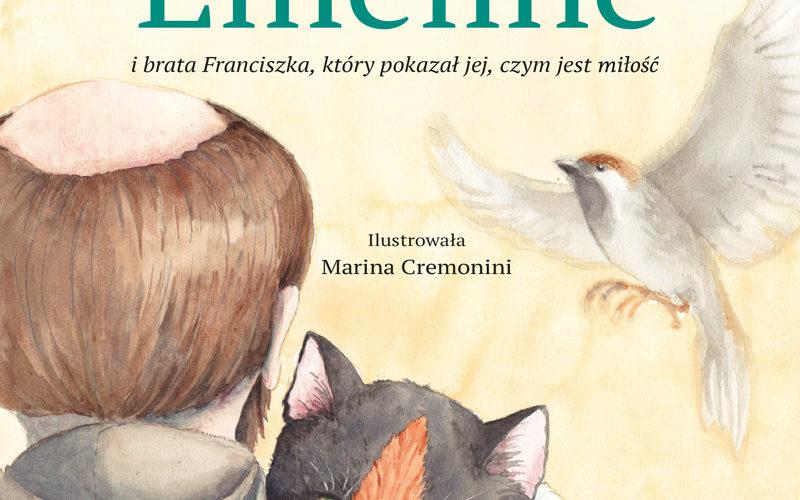 """""""Historia kotki Eméline i brata Franciszka, który pokazał jej, czym jest miłość"""" Giuseppe Caffulli"""