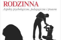 Przemoc rodzinna: jak ją rozpoznać i pomóc sobie lub osobie, która padła jej ofiarą