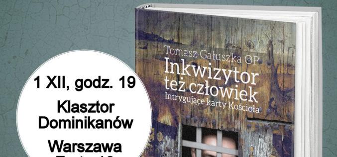 """Wydawnictwo W drodze zaprasza na spotkanie z Tomaszem Gałuszką OP, autorem książki """"Inkwizytor też człowiek. Intrygujące karty Kościoła"""""""