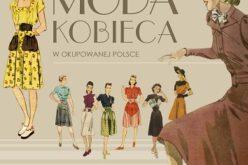 Joanna Mruk, Moda kobieca w okupowanej Polsce