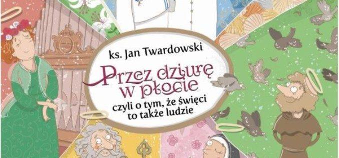 Wydawnictwo Świętego Wojciecha poleca nowość dla dzieci – Przez dziurę w płocie!
