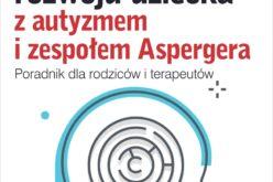 Autyzm i zespół Aspergera – poradnik krok po kroku