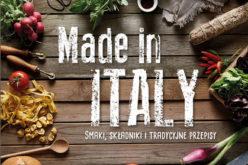 Made in Italy. Smaki, składniki i tradycyjne przepisy