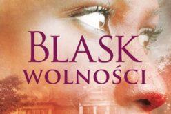 """""""Blask wolności"""", kontynuacja bestsellerowego """"Domu służących"""", już w sprzedaży!"""