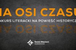 NA OSI CZASU konkurs literacki na powieść historyczną