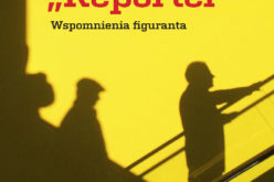 "Kryptonim ""Reporter"". Wspomnienia figuranta – Jacek Wagner"