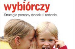 Diagnoza i terapia dziecka z mutyzmem wybiórczym