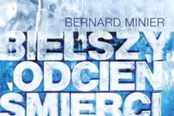 """""""Bielszy odcień śmierci"""" Bernarda Miniera na NETFLIXIE"""
