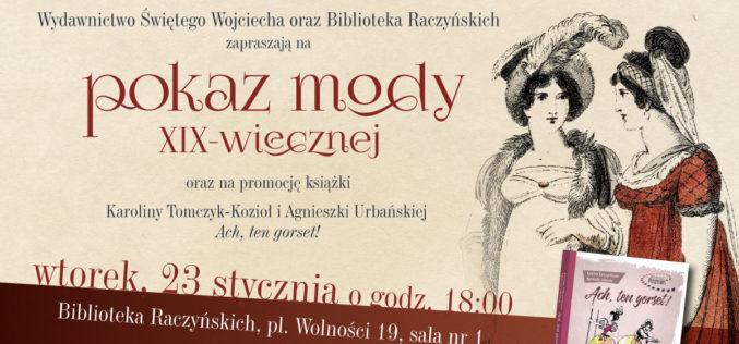 Wydawnictwo Świętego Wojciecha zaprasza na pokaz mody XIX-wiecznej