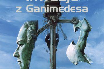 """""""Inwazja z Ganimedesa"""" Philipa K. Dicka. To pierwsze polskie wydanie tej powieści!"""