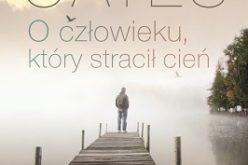 """Już 3 kwietnia do księgarń trafi  nowa powieść Joyce Carol Oates pt. """"O człowieku, który stracił cień"""""""