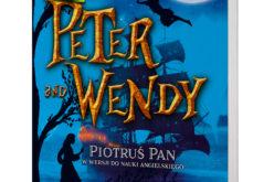 Peter &Wendy. Piotruś Pan w wersji do nauki angielskiego