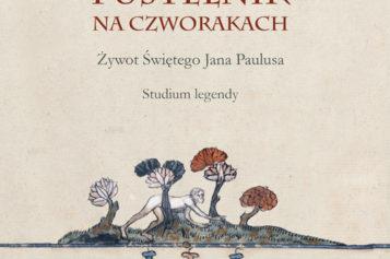 Nowość Wydawnictwa UJ!  Pustelnik na czworakach. Żywot Świętego Jana Paulusa. Studium legendy