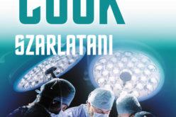 Szarlatani – najnowsza powieść Robina Cooka, mistrza thrillera medycznego!