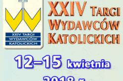 XXIV Targi Wydawców Katolickich od 12 do 15 kwietnia 2018  w Arkadach Kubickiego Zamku Królewskiego w Warszawie