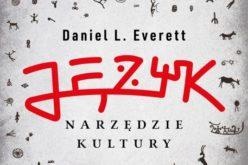 Język – narzędzie kultury, Daniel L. Everett