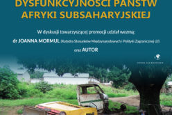 """Zapraszamy na promocję książki Roberta Kłosowicza pt. """"Konteksty dysfunkcyjności państw Afryki Subsaharyjskiej"""""""