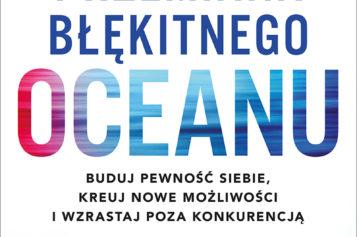 """Nowa książka autorów """"Strategii Błękitnego Oceanu"""" już w sprzedaży!"""