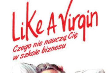 """Studio Emka poleca książkę """"Like a Virgin. Czego nie nauczą Cię w szkole biznesu"""" Richarda Bransona"""