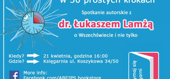 """Spotkanie z Łukaszem Lamżą, autorem bestsellera """"Wszechświat krok po kroku"""""""