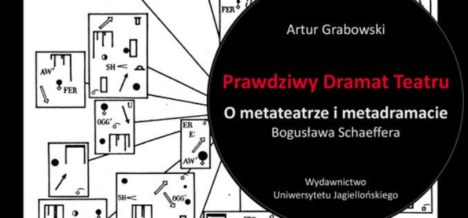 Prawdziwy Dramat Teatru. O metateatrze i metadramacie Bogusława Schaeffera
