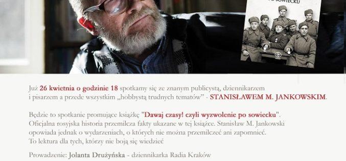 DW REBIS zaprasza na spotkanie ze Stanisławem M. Jankowskim i promocję jego książki DAWAJ CZASY, CZYLI WYZWOLENIE PO SOWIECKU