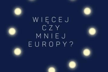 Więcej czy mniej Europy? UE i integracja europejska w dyskursie polskich partii politycznych