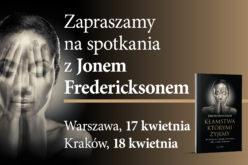 """Wydawnictwo W drodze zaprasza na spotkania z Jonem Fredericksonem – światowej sławy psychoterapeutą, autorem książki """"Kłamstwa, którymi żyjemy"""""""
