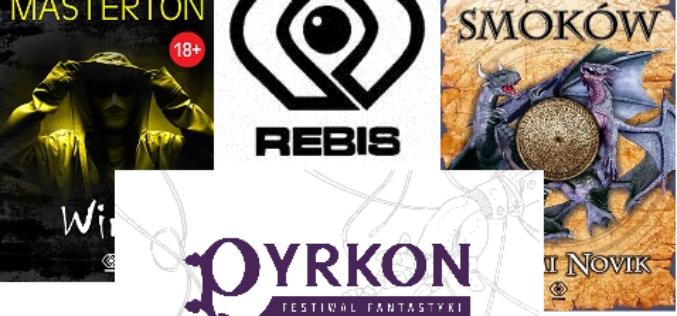 Dom Wydawniczy Rebis zaprasza na XVIII Festiwal Fantastyki PYRKON!