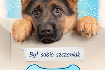 """""""Był sobie szczeniak. Ellie"""" – nowa książka W. Bruce'a Camerona Najlepsza książka dla dzieci o odważnym szczeniaczku już w księgarniach!"""