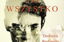 """Premiera """"Dam ci to wszystko"""" Bestsellerowy hiszpański kryminał Dolores Redondo"""