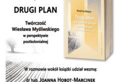 """Zapraszamy na promocję książki Karoliny Wawer """"Drugi plan. Twórczość Wiesława Myśliwskiego w perspektywie postkolonialnej"""""""