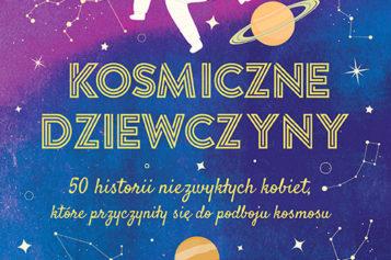 """""""Kosmiczne dziewczyny"""" już w księgarniach!"""