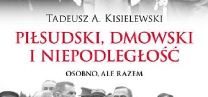 Piłsudski, Dmowski i niepodległość – zapraszamy do księgarń