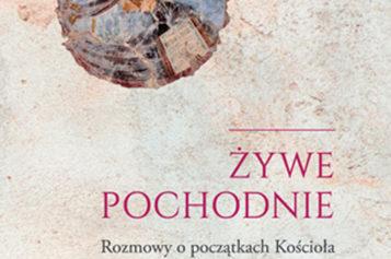 Wydawnictwo W drodze poleca: Żywe pochodnie