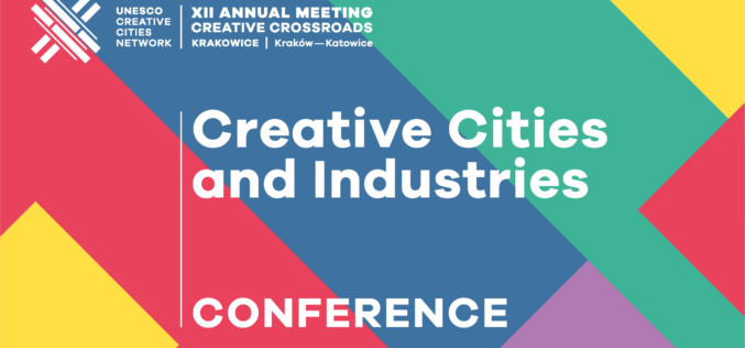 #krakowice2018: Creative Cities and Industries Conference